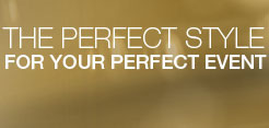 The Perfect Style For Your Perfect Event